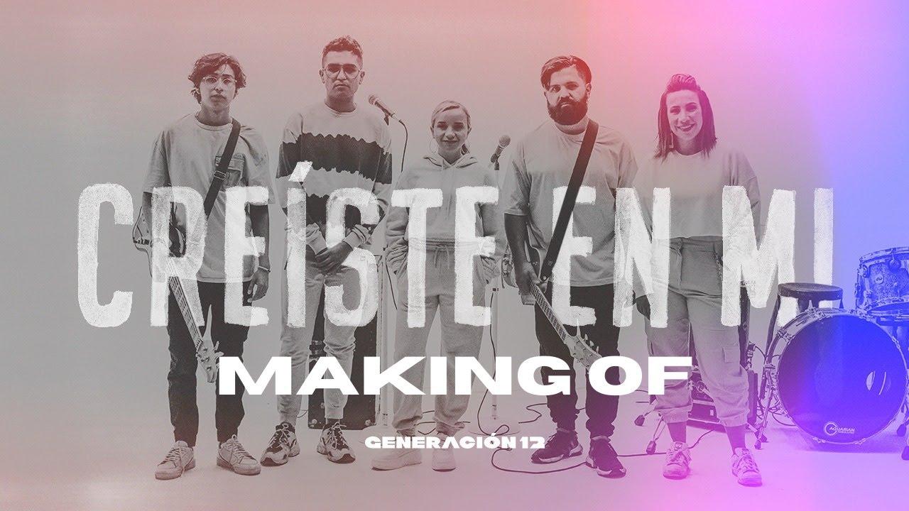 Generación 12 - Making Of / Creíste En Mí  (YLMF) Musica Cristiana I Musica 2021