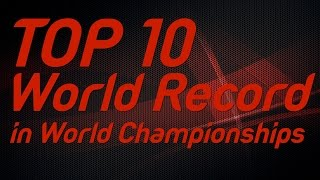 Top 10 World Records in IAAF World Championships
