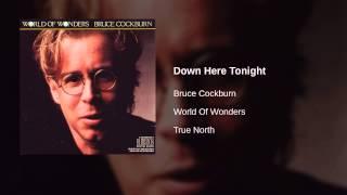 Bruce Cockburn - Down Here Tonight