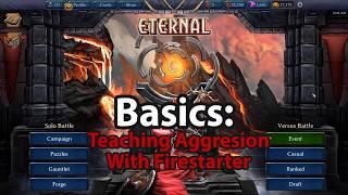 ETERNAL BASICS #1 - Teaching Aggression with Firestarter