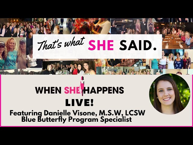 When She Happens LIve Cast -That's What She Said- Featuring Danielle Visone, M.S.W, LCSW