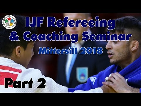 IJF Refereeing and Coaching Seminar 2018 - Part 2