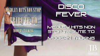 Disco Fever - Medley Hits Non Stop Tribute To Modern Talking