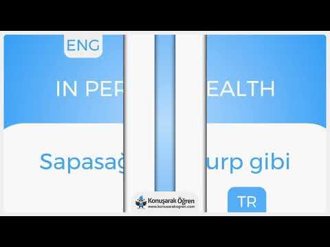 In perfect health Nedir? In perfect health İngilizce Türkçe Anlamı Ne Demek?