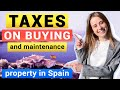 Taxes on buying and maintenance of a property in Spain [2021]