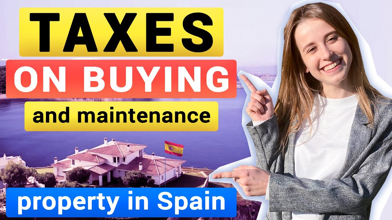 Taxes on the purchase and maintenance of a property in Spain