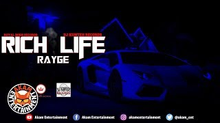 Rayge - Rich Life - January 2019