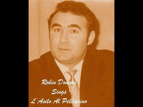 Robin Donald sings L'Asilo Al Pellegrino