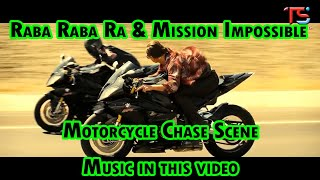 Raba raba ra & Mission: Impossible Motorcycle Chase Scene