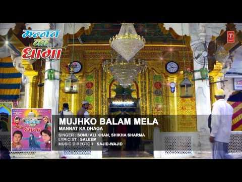 Mujhko Balam Mela Full Audio Song || Sonu Ali Khan || T-Series Islamic Music
