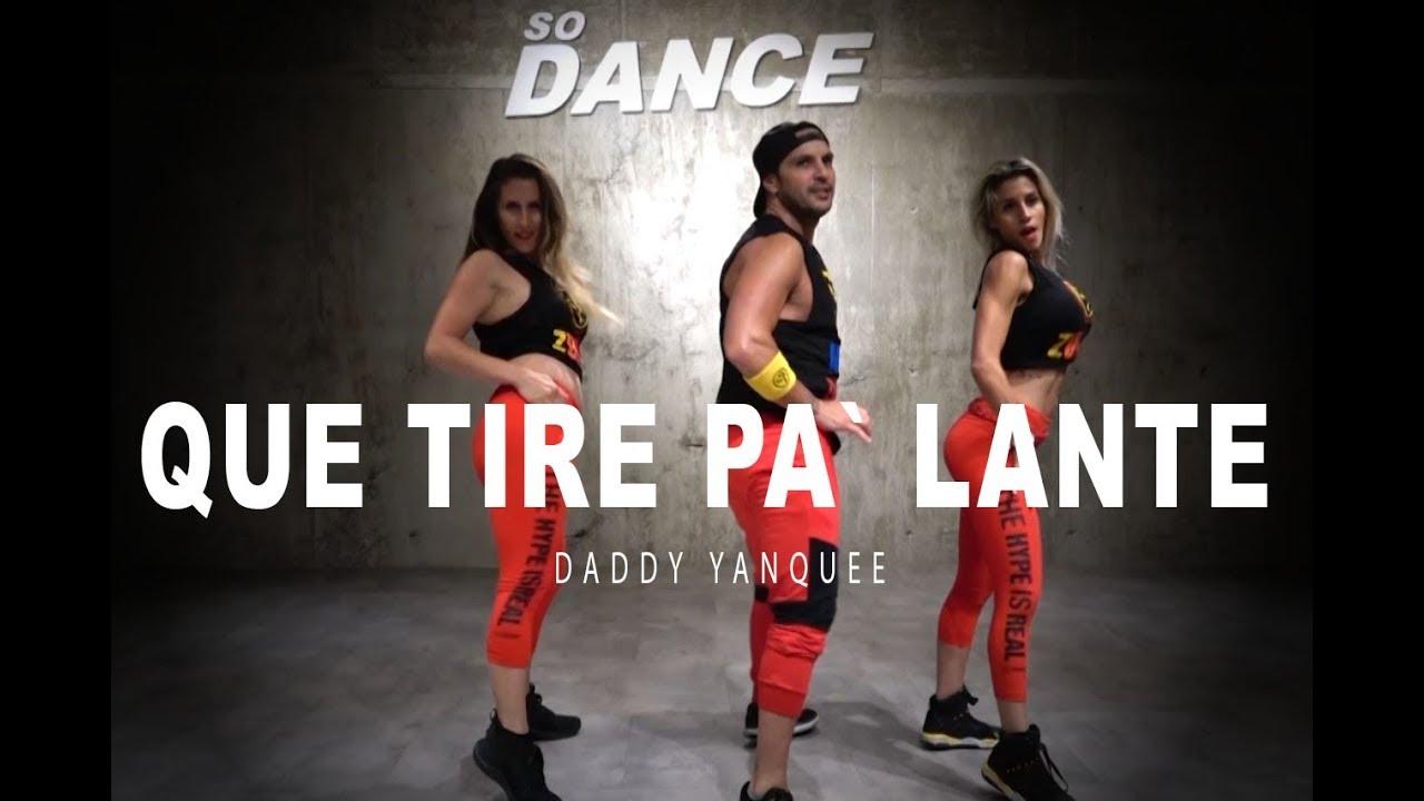 Que Tire Pa'Lante - Daddy Yankee I Coreografía Zumba Zin I So Dance