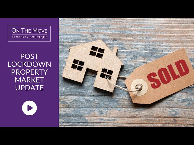 Post Lockdown Property Market Update | Stockport & Tameside
