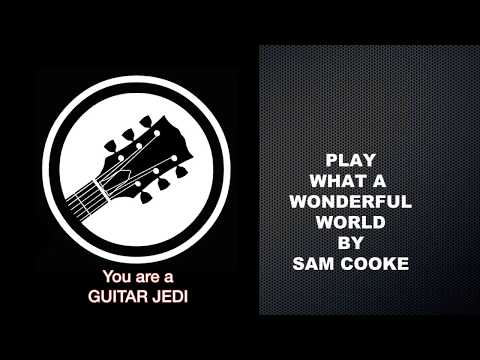 Learn to Play What a Wonderful World by Sam Cooke on Guitar