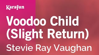 Karaoke Voodoo Child (Slight Return) - Stevie Ray Vaughan *