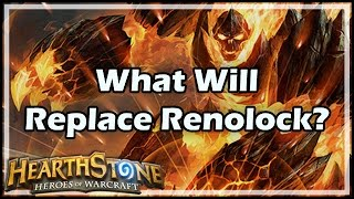 [Hearthstone] What Will Replace Renolock?