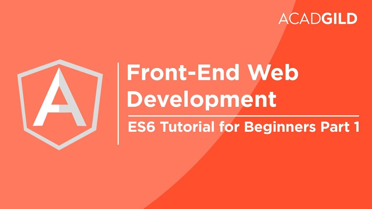 es6 tutorial for beginners part 1 | ecmascript 6 tutorial | angular