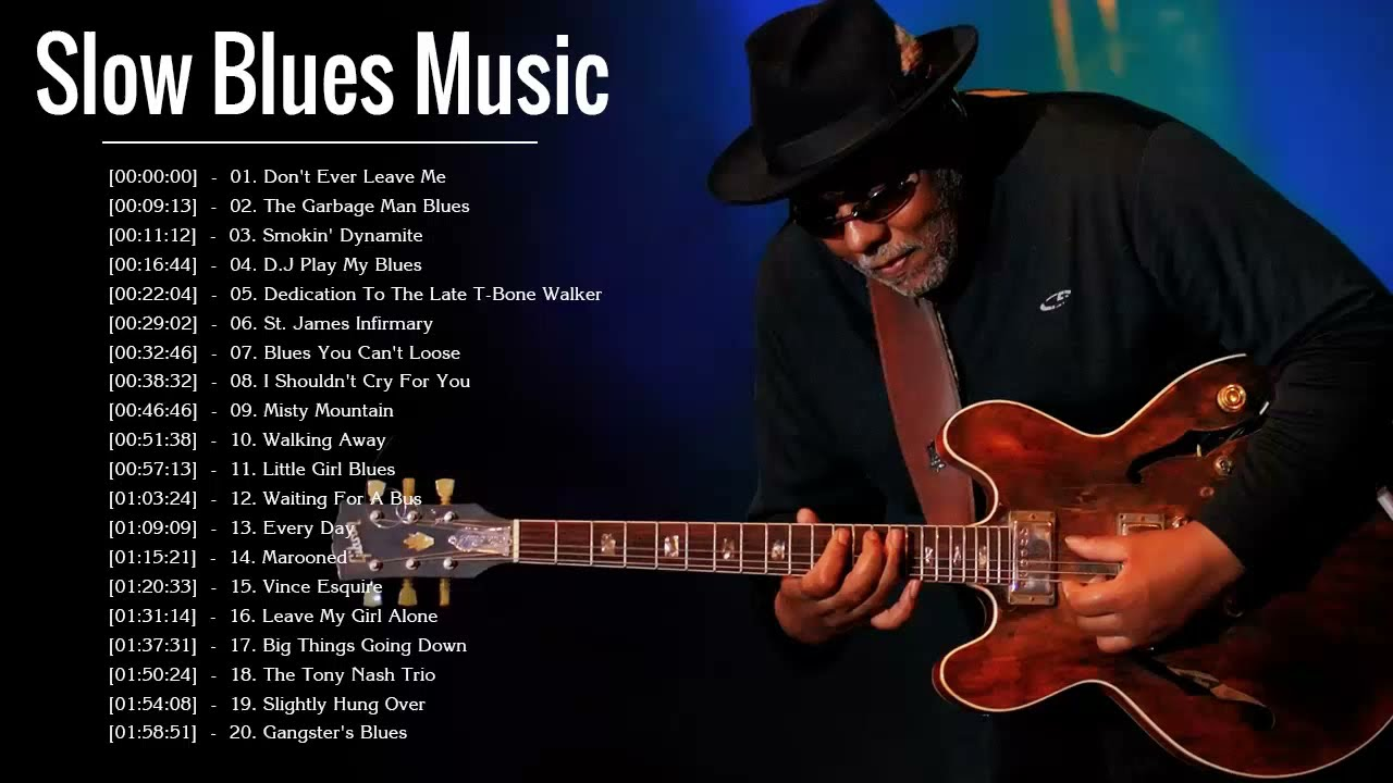 Slow Blues Music Playlist || The Best Slow Blues Songs Ever
