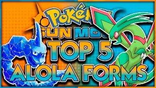 TOP 5 NEW ALOLA FORMS for Pokémon Sun and Pokémon Moon!
