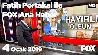 4 Ocak 2019 Fatih Portakal ile FOX Ana Haber