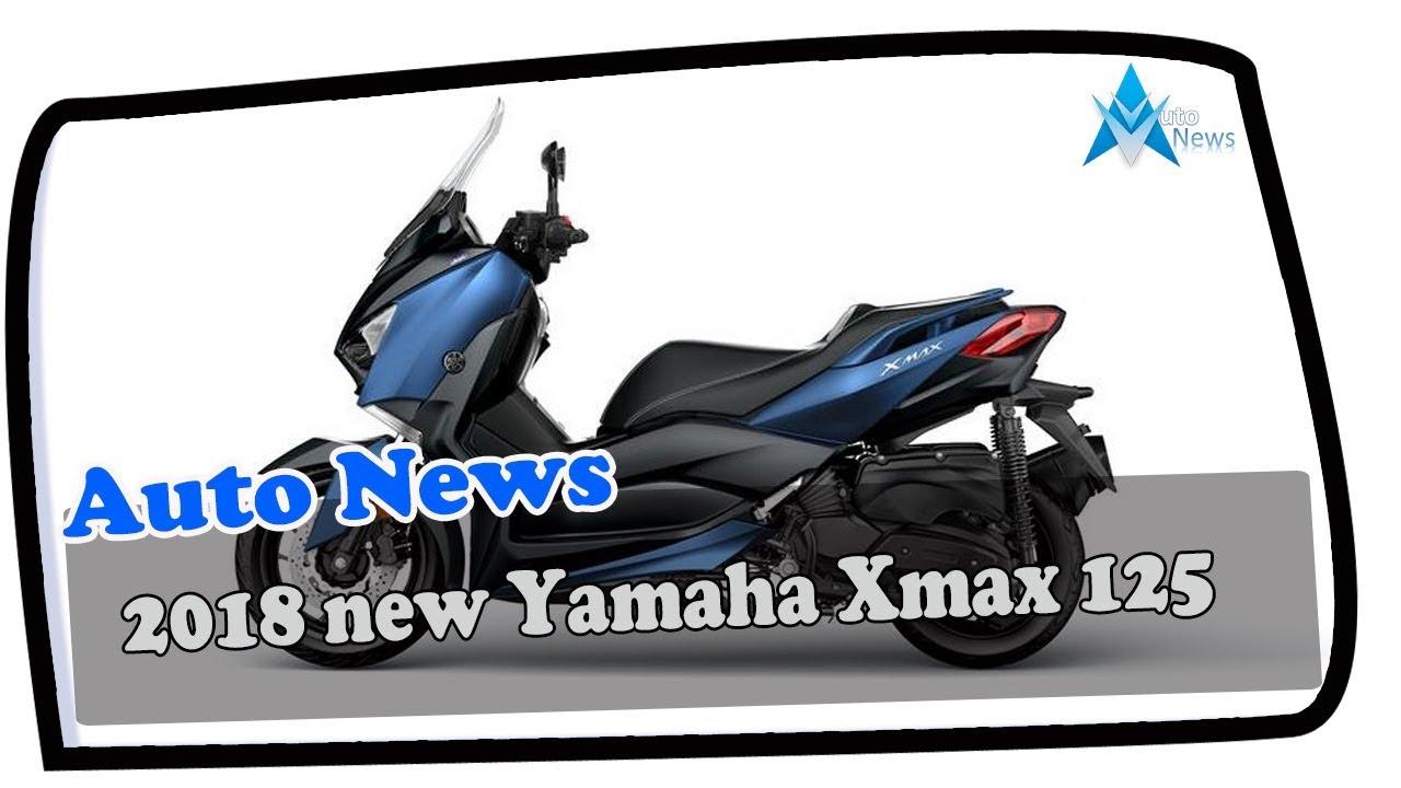 Wow Amazing 2018 New Yamaha Xmax 125 Price Spec Youtube