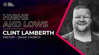 HIGHS & LOWS: Well House At Home w/ Clint Lamberth - 2.21.21