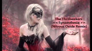 The Thrillseekers - Synaesthesia (Nitrous Oxide Remix)