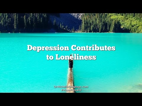 Depression Contributes to Loneliness