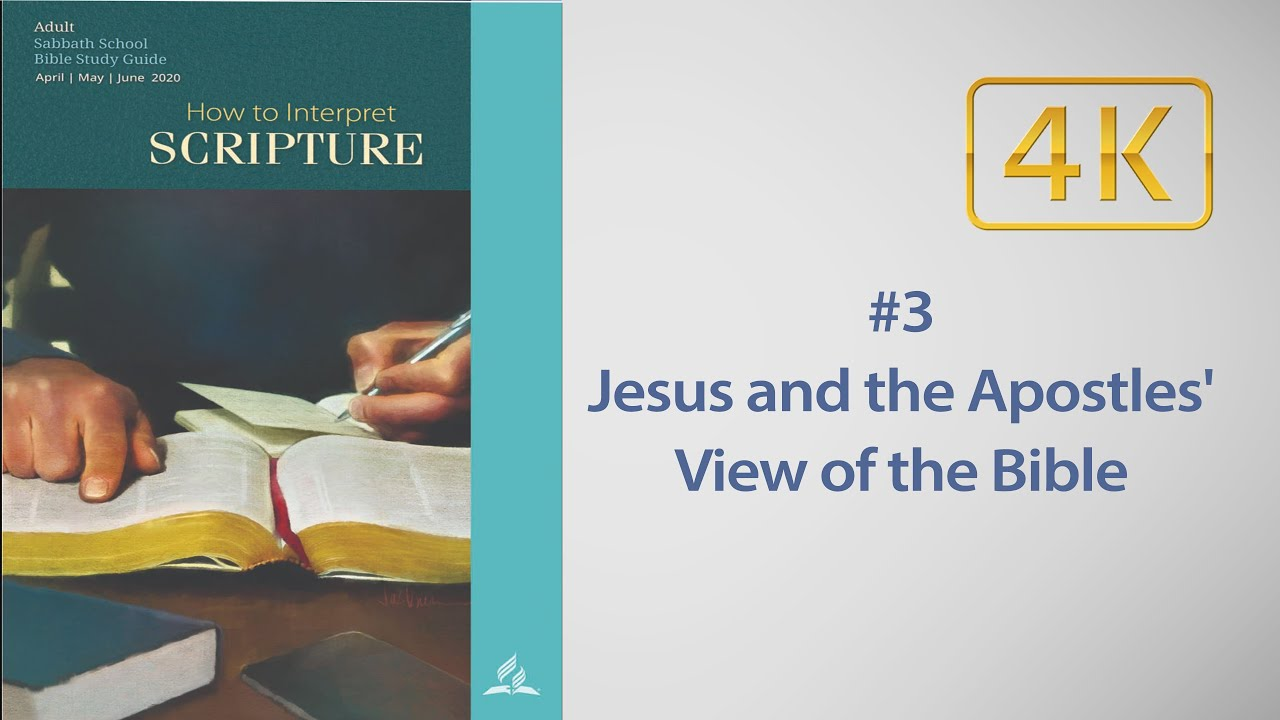 AD Sabbath School #03 -Jesus and the Apostles' View of the Bible, with Robert Blais 2020