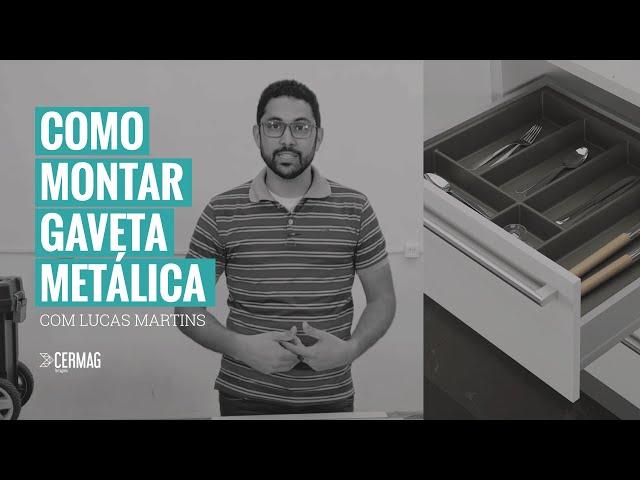 Como montar gaveta metálica com Lucas Martins - Gaveta Smart Cermag