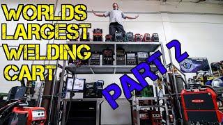 TFS: World's Largest Welding Cart Pt. 2 - The Good Stuff