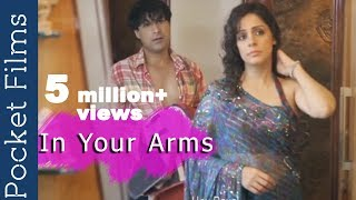 Romantic Short film - In Your Arms | What Is The Most Romantic Moment Of Your Life? | Pocket Films