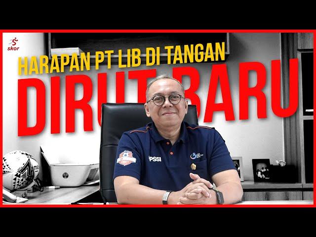 PT LIGA INDONESIA BARU (LIB) DI TANGAN DIRUT BARU - WAWANCARA EKSKLUSIF