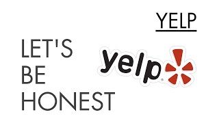 Yelp - Let's Be Honest