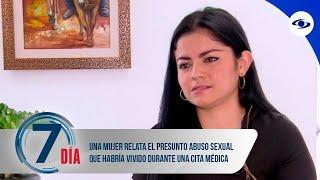 Una mujer relata el presunto abuso sexual que habría vivido durante una cita médica - Séptimo Día