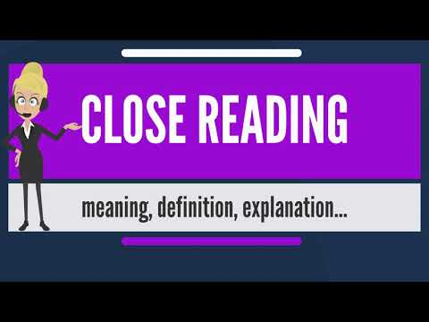 What Is CLOSE READING? What Does CLOSE READING Mean? CLOSE READING Meaning & Explanation