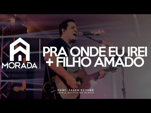 MORADA - PRA ONDE EU IREI + FILHO AMADO