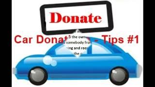 vehicle donations,car charitable donation,Car Donations   Tips #1