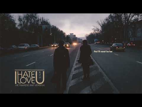 [Lyrics] I Hate You I Love You (Vietnamese Rap Version) - Koo | Viggas Official