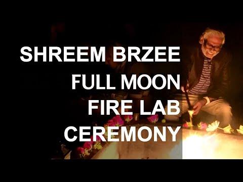 Shreem Brzee  Full Moon Fire Lab Ceremony