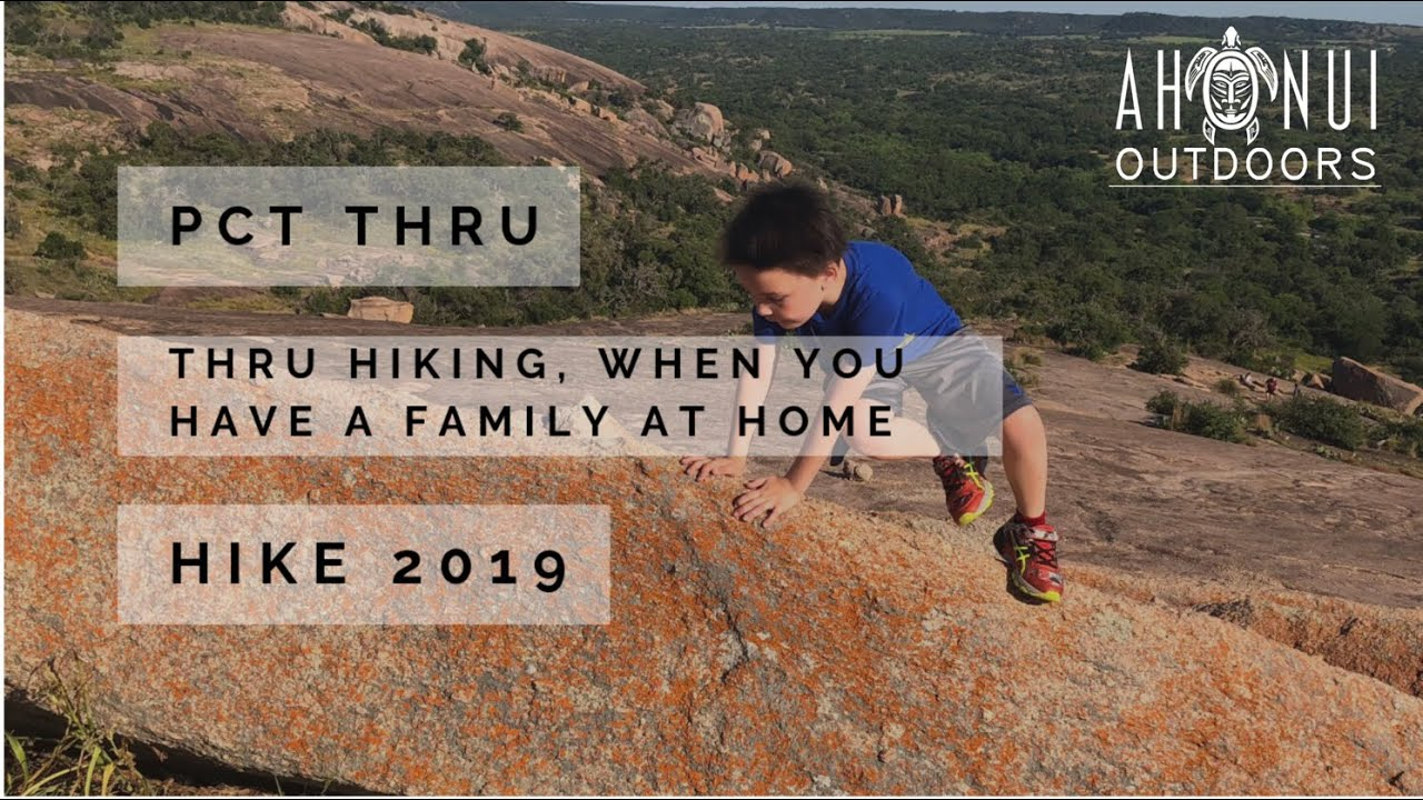 Pct Thru Hike 2019, Thru Hiking When You Have a Family at Home