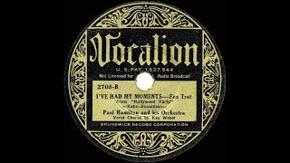 1934 Dorsey Brothers (as 'Paul Hamilton') - I've Had My Moments (Kay Weber, vocal)