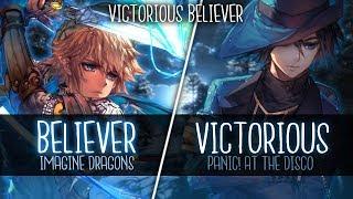 ◤Nightcore◢ ↬ Victorious Believ̳er [Switching Vocals   Mashup]