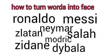 AMAZING ART , how to turn words football player , ronaldo , messi , neymar, salah, zidane, dybala