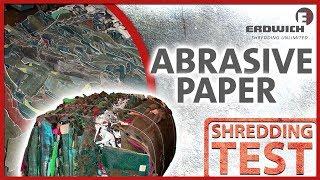 SHREDDING TEST | ABRASIVE PAPER - Schleifpapier - Ripper | Erdwich Zerkleinerungssysteme GmbH