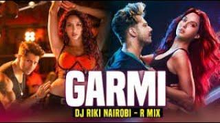 Garmi song (remix) | dj riki nairobi varun dhawan nora fatehi street dancer 3d haye gaarmi