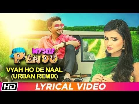 Vyah Oh De Naal Urban Mix  Lyrical Video  Myself Pendu  Preet Harpal  Habib  Jaspinder Cheema