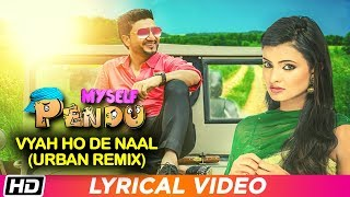Vyah Oh De Naal (Urban Mix) | Lyrical | Myself Pendu | Preet Harpal | Habib | Jaspinder Cheema