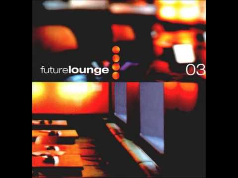 Future Lounge 3 - (03) - Late Lounge Lover - Hacienda