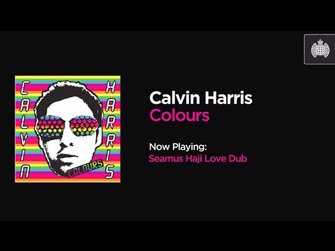 Calvin Harris  Colours Seamus Haji Love Dub