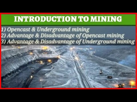 LECTURE -2|| OPENCAST AND UNDERGROUND MINING|| ADVANTAGES & DISADVANTAGES OF THEM || MINING WORLD